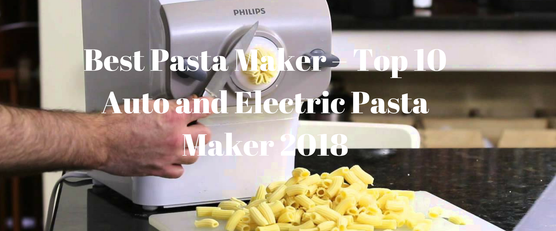 best pasta maker top 10 auto and electric pasta maker 2018 rh amazingmachines info Ampia Pasta Machine Manual Pasta Maker Machine Gun